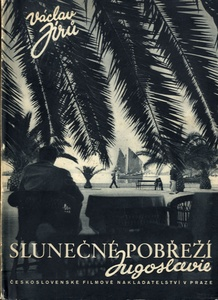 Vaclav Jiru: Slunecne Pobrezi Jugoslavie (The Sun Coast of Yugoslavia) --SIGNED