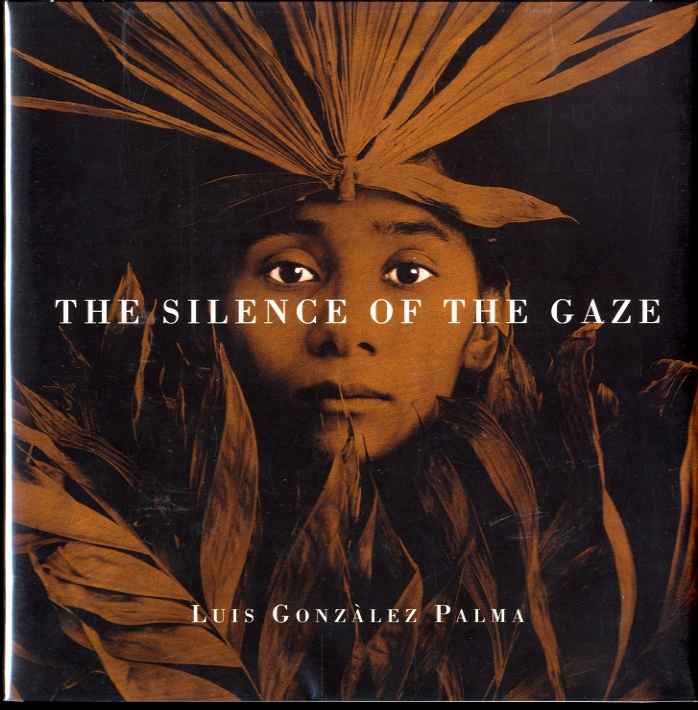 Luis Gonzales-Palma: The Silence of the Gaze (SIGNED)