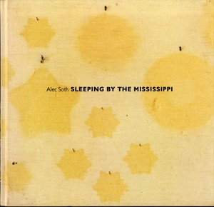 Alec Soth: Sleeping by the Mississippi (SIGNED, First Edition, First Printing)