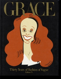 Grace Coddington: Grace: Thirty Years of Fashion at Vogue [Work by Numerous Photographers]--SIGNED