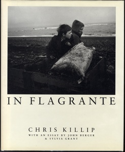 Chris Killip: In Flagrante (SIGNED, Hardbound 1st Edition!)