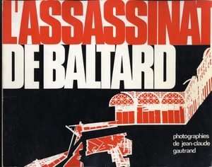 Jean-Claude Gautrand: L'Assassinat de Baltard