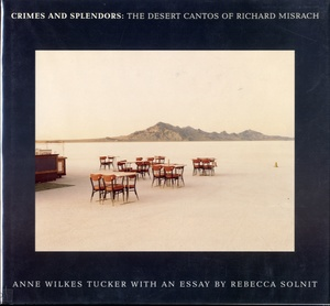 Richard Misrach: Crimes and Splendors, The Desert Cantos + Violent Legacies (BOTH SIGNED)