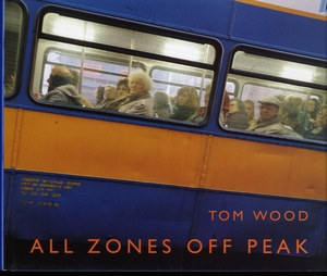Tom Wood: All Zones Off Peak (SIGNED)