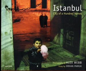 Alex Webb: Istanbul. (SIGNED by Webb & Nobel Laureate Orhan Pamuk) + Under a Grudging Sun (SIGNED)