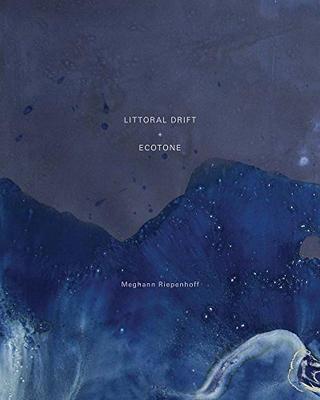 Littoral Drift + Ecotone - SIGNED: Meghann Riepenhoff
