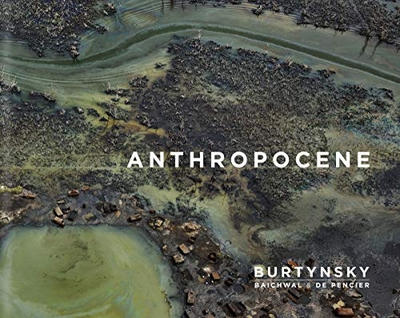 Anthropocene - SIGNED: Edward Burtynsky