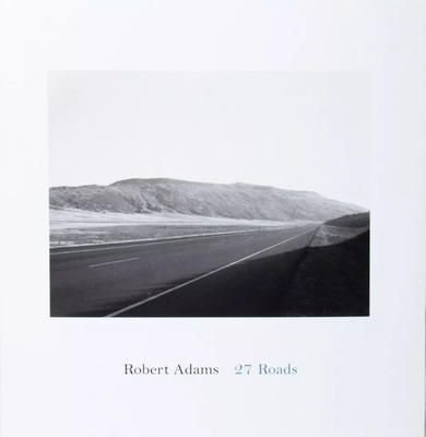 27 Roads - SIGNED: Robert Adams