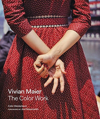 Vivian Maier: The Color Work: Vivian Maier