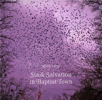 Sin & Salvation in Baptist Town - SIGNED: Matt Eich