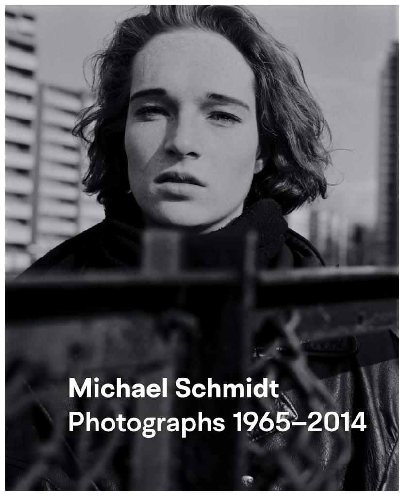 Michael Schmidt: Photographs 1965-2014