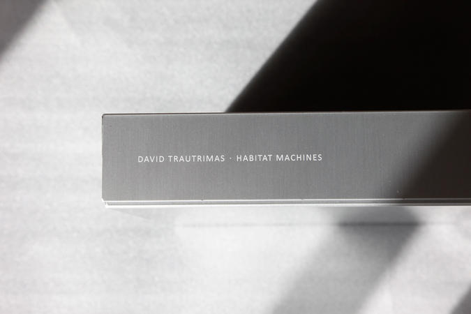 DAVID TRAUTRIMAS                                  : <em>Habitat Machines</em>