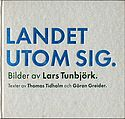 Lars Tunbjork: Landet Utom Sig (Country Beside Itself)