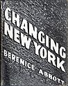 Berenice Abbott: Changing New York (In Scarce Dustjacket)