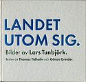 Lars Tunbjörk: Landet Utom Sig (Country Beside Itself)