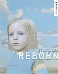 Digital Photography: Photography Reborn