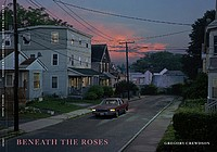 Gregory Crewdson: Beneath the Roses