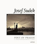 Josef Sudek: Josef Sudek. Poet of Prague