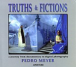 Pedro Meyer: Truths and Fictions