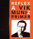 Vik Muniz: Reflex: A Vik Muniz Primer