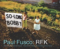 Paul Fusco: Paul Fusco: RFK