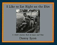 Danny Lyon: I Like to Eat Right on the Dirt