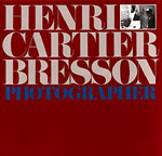 : Henri Cartier-Bresson: Photographer