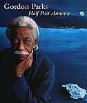 Gordon Parks: Gordon Parks: Half Past Autumn