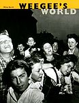 WEEGEE: Weegee's World.