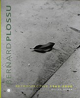 Bernard Plossu: Retrospective 1963-2006