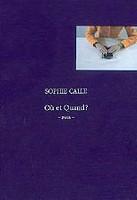 Sophie Calle: Où et quand?