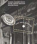 Manuel Alvarez Bravo: Manuel Alvarez Bravo, Henri Cartier-Bresson, and Walker Evans