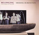 Meridel Rubsenstein: Belonging
