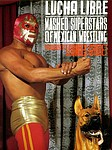 Mexican Wrestling: Lucha Libre