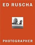 Ed Ruscha: <i>Ed Ruscha: Photographer</i>