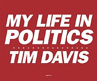 Tim Davis: My Life in Politics - SIGNED