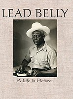 History Of Music: <em>Lead Belly: A Life in Pictures</em>