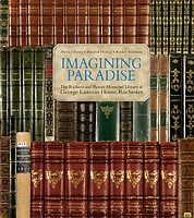 : Imagining Paradise: The Richard and Ronay Menschel Library at The George Eastman House