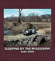 Alec Soth: Sleeping by the Mississippi, Third Edition.