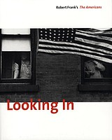 Robert Frank: Looking In