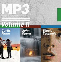 Curtis Mann, John Opera and Stacia Yeapanis: MP3 Volume II