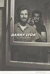 Danny Lyon: Danny Lyon