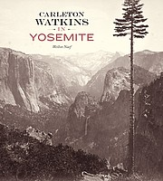 Weston Naef: Carleton Watkins in Yosemite