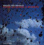 MIGUEL RIO BRANCO: Entre Os Olhos, O Deserto.