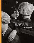 BRASSAI: Brassai: the Monograph.