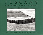 Paula Chamlee: Tuscany: Wandering the Back Roads, Volume I. Signed