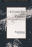 Brooks Jensen: Letting Go of the Camera
