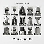 Bernd And Hilla Becher: Typologies of Industrial Building