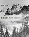 Robert Werling: Beyond Light: American Landscapes