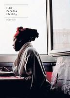 Ilse Frech: I Am -- Paradox Identity